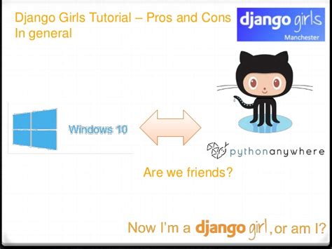 django tutorial explained now i am a django girl or am i python northwest feb 2016