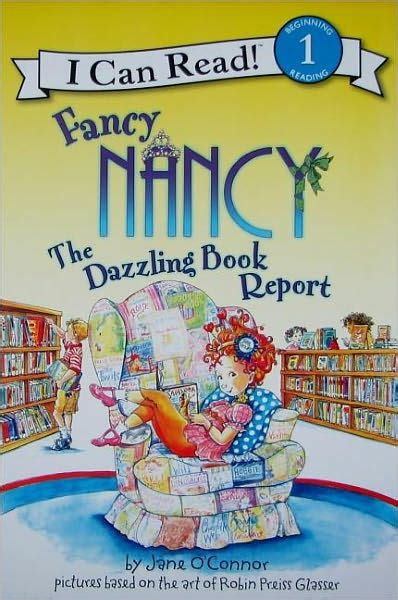 I Can Read Level 1 Dixie And The Deeds Buku Import Anak fancy nancy the dazzling book report i can read series level 1 by o connor robin preiss
