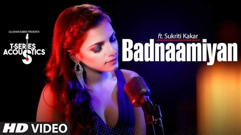 full hd video song badnaamiyan full hd video song sung by sukriti kakar