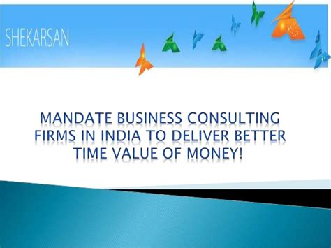 mandate business consulting firms in india to deliver