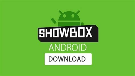 showbox apk for android showbox apk