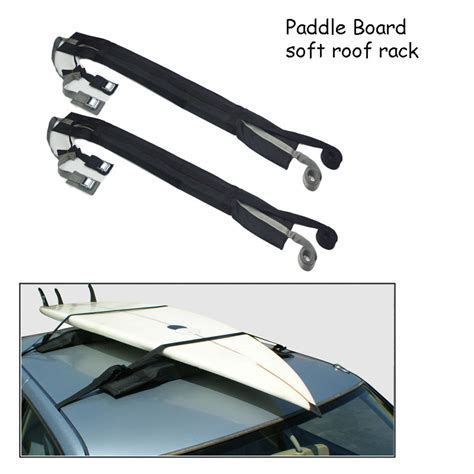 Soft Roof Rack For Paddleboard by 10 Pcs Packed Sup Board Soft Car Roof Racks For Luggage In