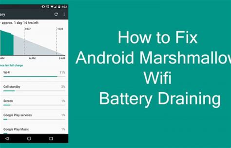 Fi Marshmelo how to fix android marshmallow wifi battery draining