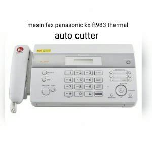 Mesin Fax Panasonic Kx Ft983 Jual Mesin Fax Sharp Thermal Ux73 Kertas Roll Auto