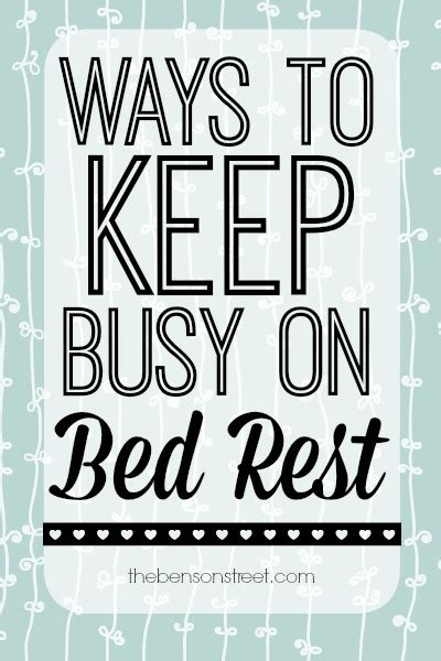reasons to be put on bed rest ways to keep busy on bed rest the benson street