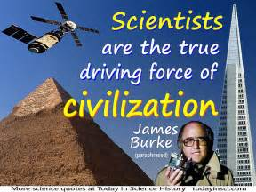 Of Science Essay Quotation by Burke Quote Scientists Are The True Driving Of Civilization Large Image 800 X 600 Px