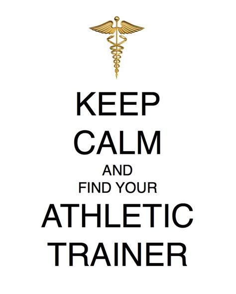 quotes about athletic trainers woodall s law keep calm and find your athletic trainer