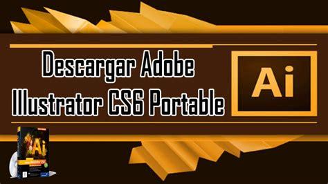adobe illustrator cs6 descargar descargar illustrator cs6 portable youtube