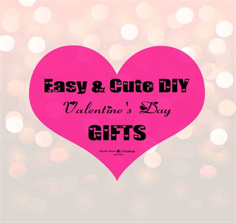 diy valentine s day gifts cute affordable unique ideas diy valentine s day gifts cute affordable unique ideas