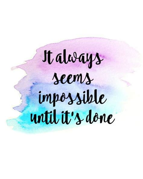 It Is Done free printable it always seems impossible until it s