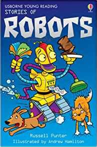 stories of robots young stories of robots young reading series 1 russell punter 9780746080535 amazon com books