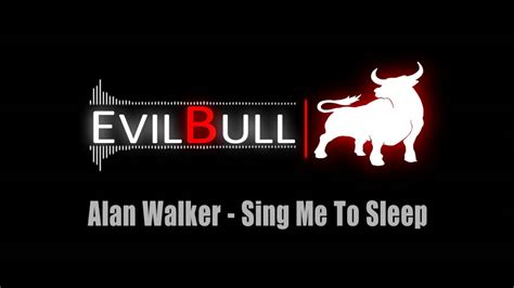 alan walker sing me to sleep alan walker sing me to sleep youtube