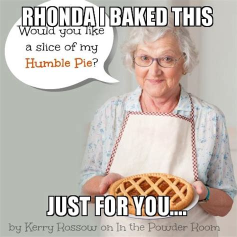 Just For You Meme - rhonda i baked this just for you make a meme