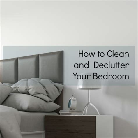how to declutter a bedroom how to clean and declutter your bedroom
