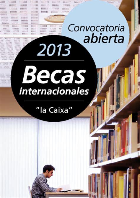 Becas La Caixa Mba by Convocatoria De Becas Quot La Caixa Quot Edici 243 N 2013