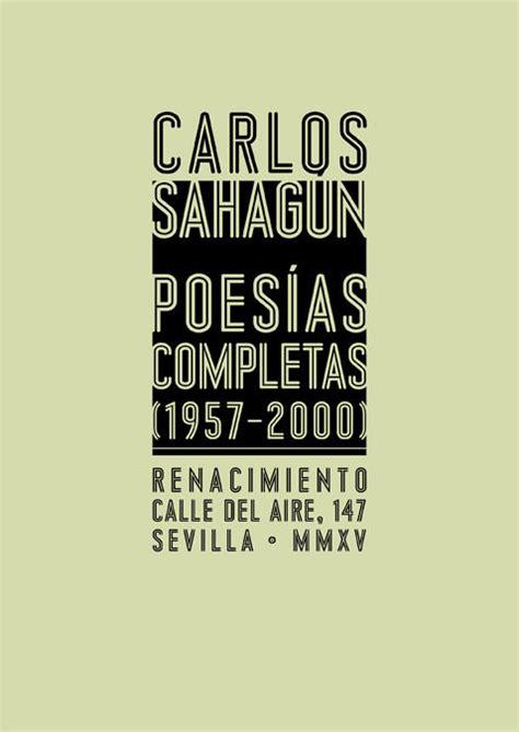 libro poesia completa 1970 2000 el libro inconcluso de carlos sahag 250 n los in 233 ditos de su poes 237 as completas cultura diario