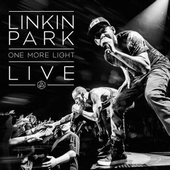 linkin park one more light songs quot one more light live quot linkin park laut de album