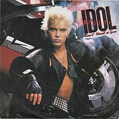 billy idol don't need a gun | simplyeighties.com