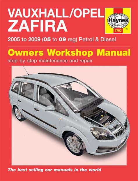 Vauxhall Opel Zafira Petrol Amp Diesel 05 09 05 To 09