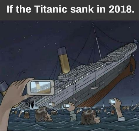 how titanic boat sank if the titanic sank in 2018 titanic meme on me me