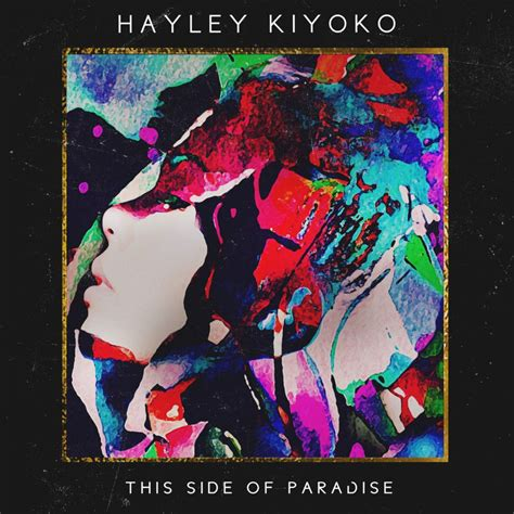 this side of paradise hayley kiyoko this side of paradise lyrics genius lyrics