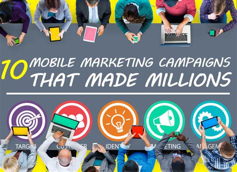 Advertising 3 E Book 13 these 10 mobile marketing caigns made millions