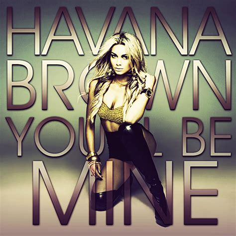 Havana Brown You Ll Be Mine Mp3 Download | havana brown you ll be mine cd cover by gaganthony on