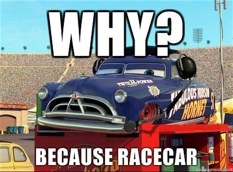 Race Car Meme - image 158064 because race car know your meme