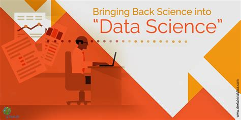 Bringing Back by Bringing Back Science Into Data Science