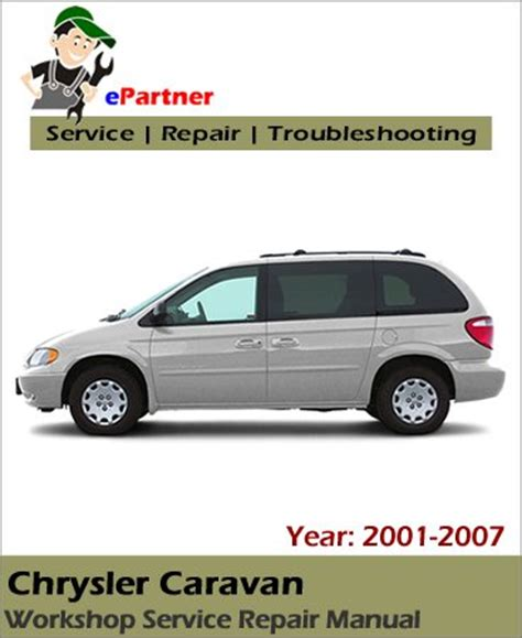old car owners manuals 2001 dodge caravan electronic valve timing chrysler caravan service repair manual 2001 2007 automotive service repair manual