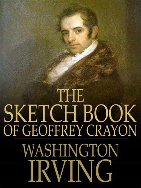The Sketch Book Of Geoffrey Crayon Ebook By Washington