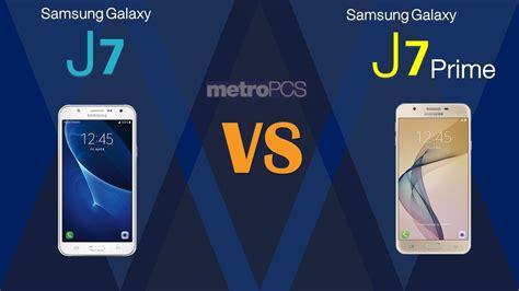Samsung Galaxy J7 Vs Grand Prime Samsung Galaxy J7 Vs Samsung J7 Prime Metro Pcs