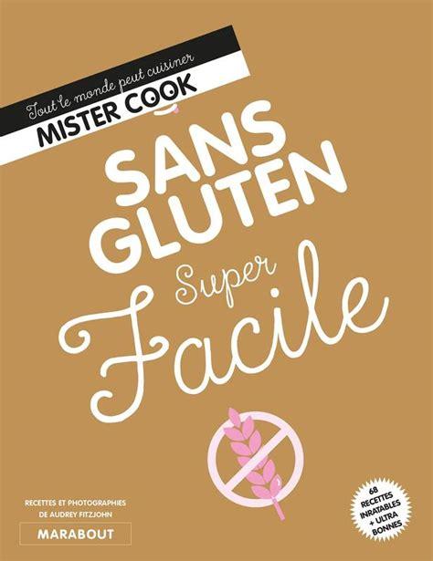Livre Sans Gluten Super Facile Tout Le Monde Peut