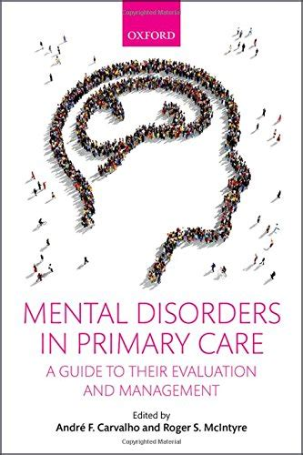 Released For Psychological Problems by Mental Disorders In Primary Care A Guide To Their