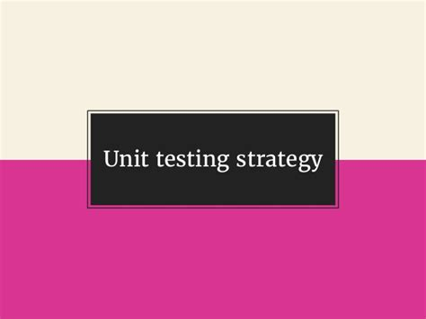 strategy pattern unit test creating a unit testing strategy