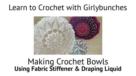 fabric stiffener and draping liquid making a crochet bowl using fabric stiffener and draping