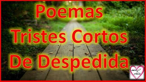 poemas cortos de tristeza poemas tristes cortos de despedida poema adios mio