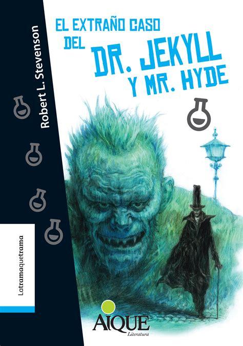 libro dr jekyll and mr el extra 241 o caso del dr jekyll y mr hyde aique grupo editor s a