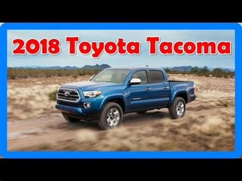 2018 toyota tacoma redesign interior and exterior youtube