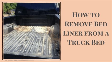 How To Remove Bed Liner how to remove bed liner from a truck bed