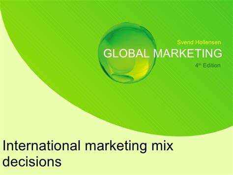 Global Marketing 7ed 1 international marketing mix decisions
