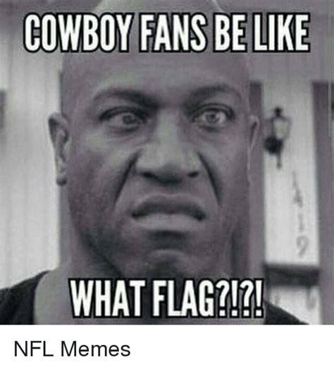 Cowboys Fans Be Like Meme - 25 best memes about cowboy be like and memes cowboy