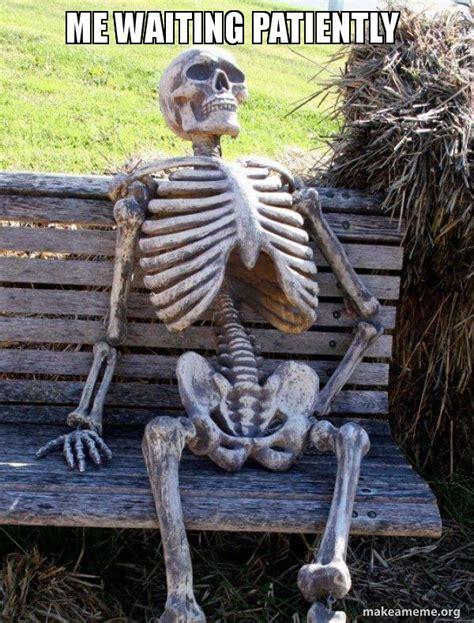Me Waiting Meme
