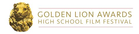 golden lion film festival golden lion awards high school film festival golden lion
