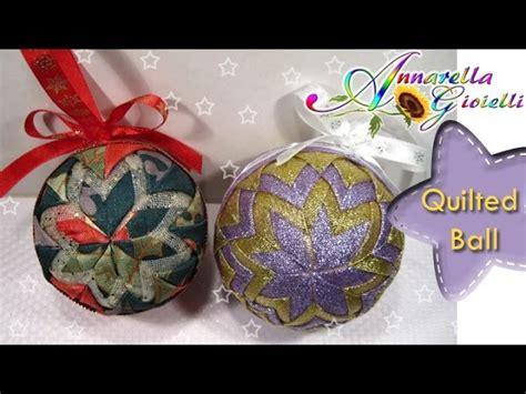 tutorial decoupage palline di natale tutorial palla di natale con stoffa diy quilted ball