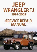 small engine maintenance and repair 2003 jeep wrangler auto manual jeep wrangler tj 1997 2003 workshop repair manual