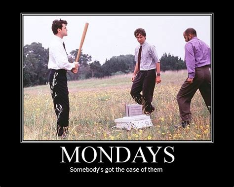 Positive Monday Meme - de motivational poster meme mondays and humor