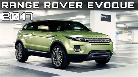 range rover evoque release date 2017 range rover evoque review rendered price specs