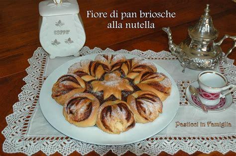 pan brioche alla nutella fiore pasticci in famiglia fiore di pan brioche alla nutella
