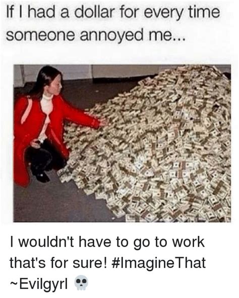 and if i have a ritual every time i visit a country i m if i had a dollar for every time someone annoyed me i
